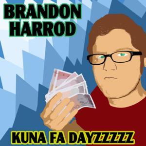 Brandon Harrod Kuna Fa Dayzzzzz